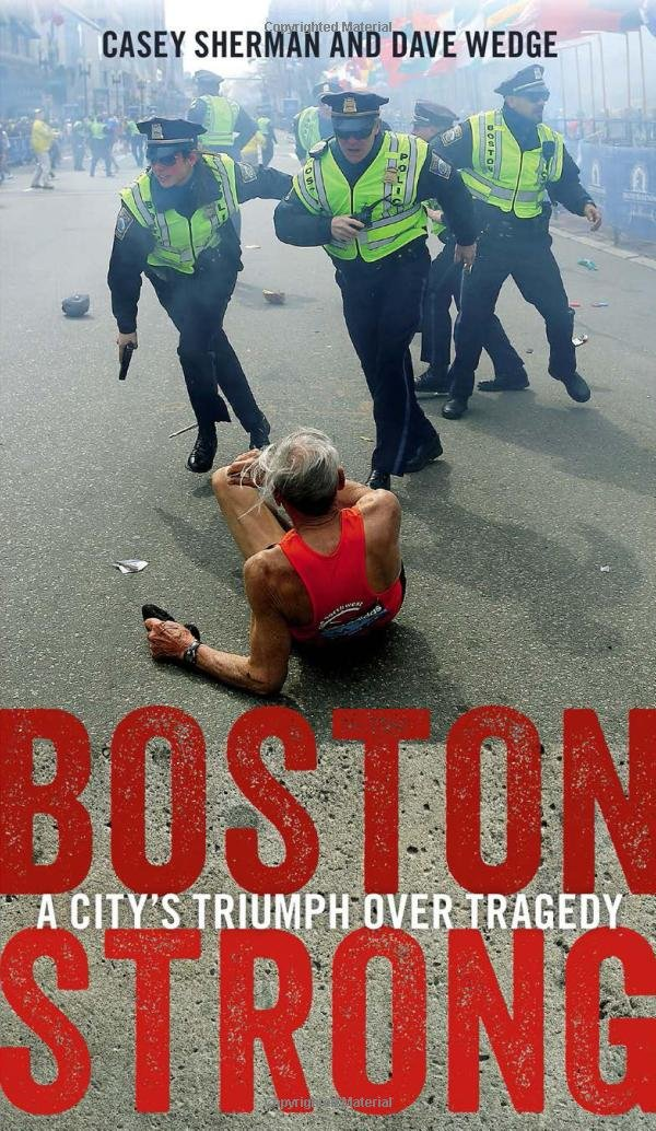 Boston Strong Citys Triumph Tragedy