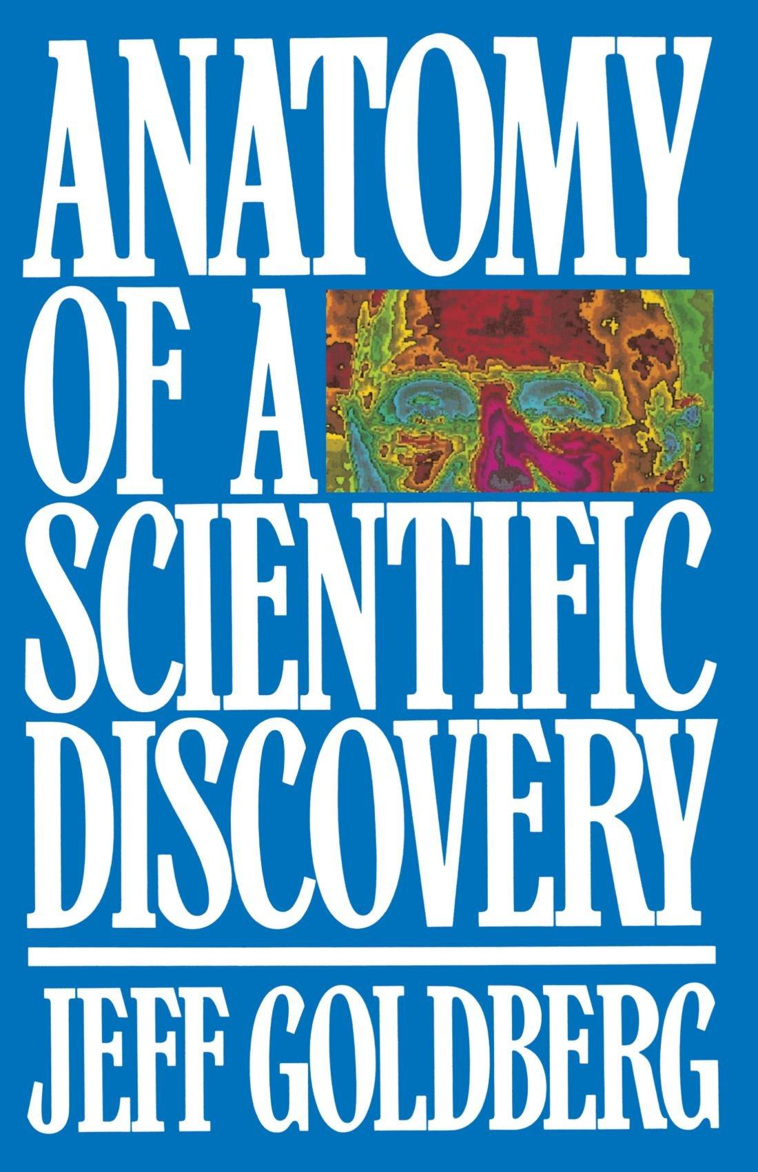 Anatomy Of A Scientific Discovery Jeff Goldberg 9780553346312
