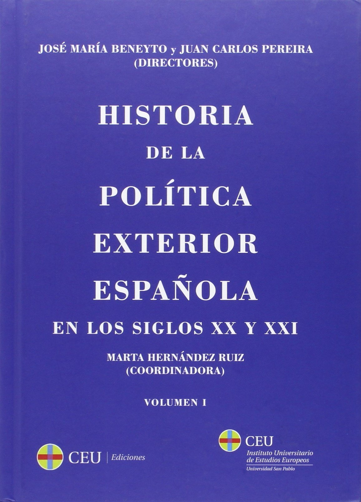 Historia de la política exterior española en los siglos XX y XXI: 2: Amazon.es: Beneyto Pérez, José María, Pereira Castañares, Juan Carlos: Libros