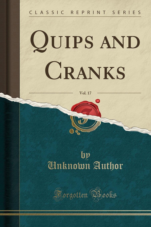 Download Quips and Cranks, Vol. 17 (Classic Reprint) pdf epub