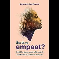 Ben ik een empaat?: Ontdek hoe je jouw unieke heldervoelende kwaliteiten kunt beschermen en inzetten