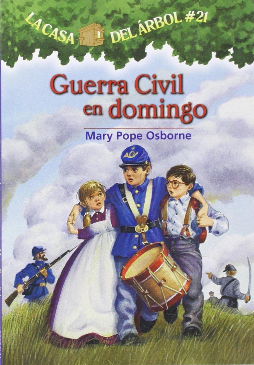 Guerra Civil En Domingo (La Casa Del Arbol / Magic Tree House, Band 21)