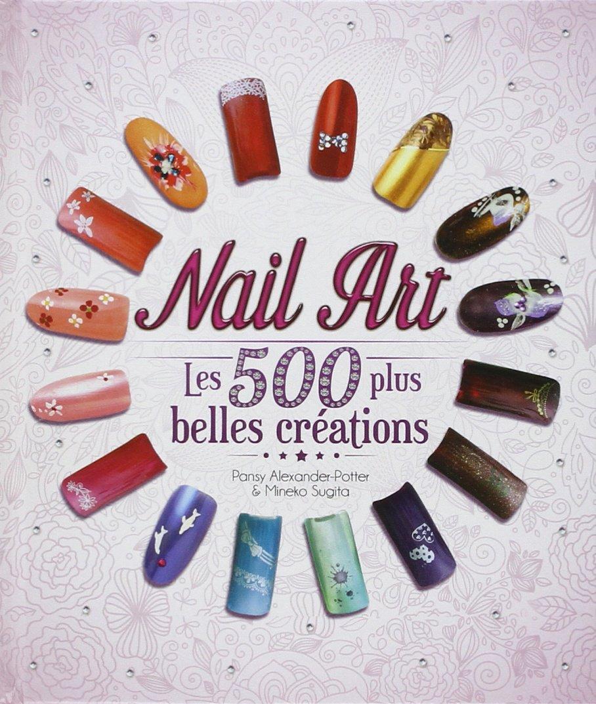 nail art les 500 plus belles creations