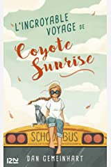 L'incroyable voyage de Coyote Sunrise (French Edition) Kindle Edition
