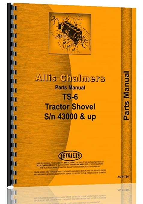 Amazon Allis Chalmers Ts 6 Tractor Shovel Parts Manual Sn
