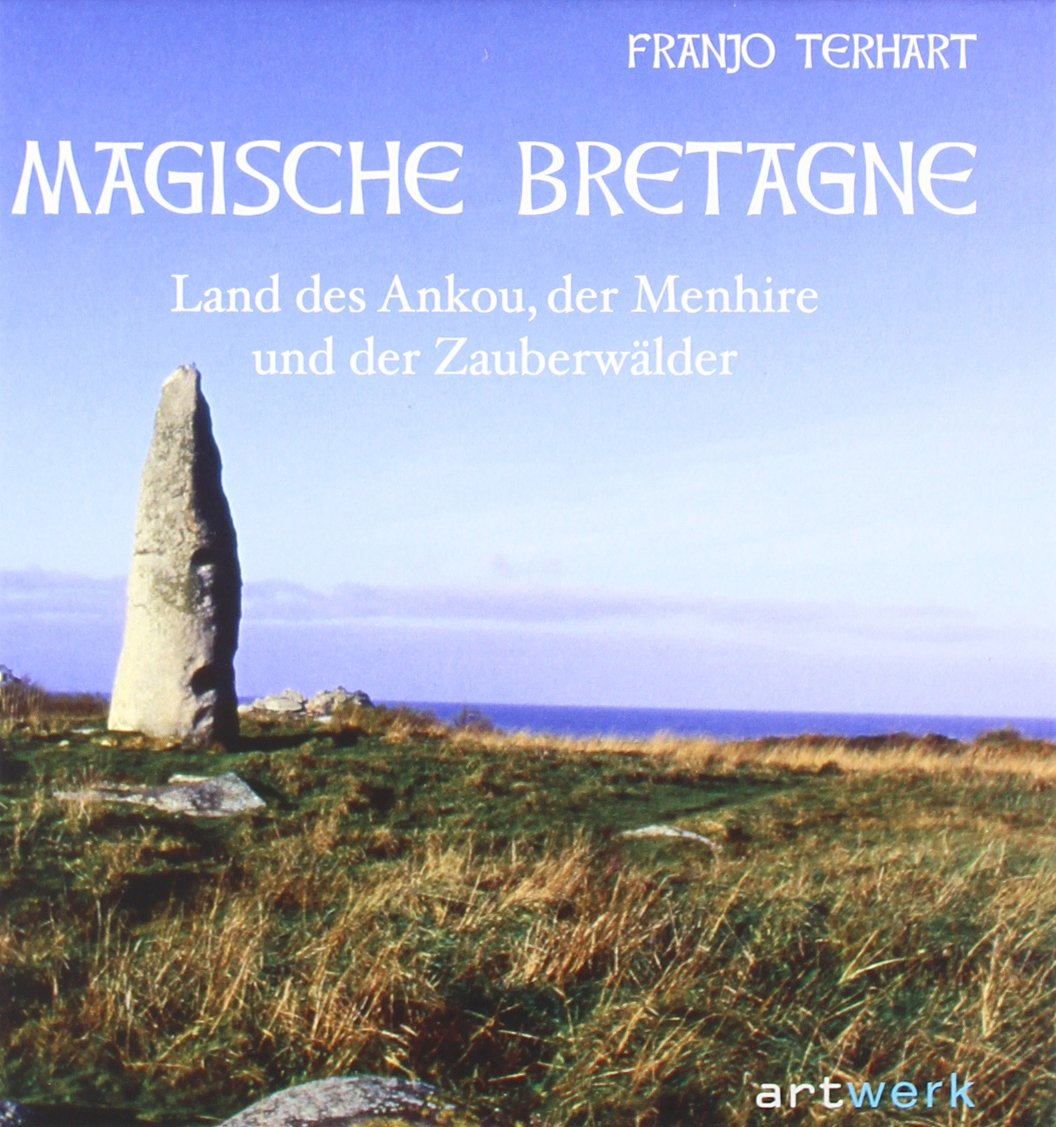 Magische Bretagne: Land des Ankou, der Menhire und der Zauberwälder