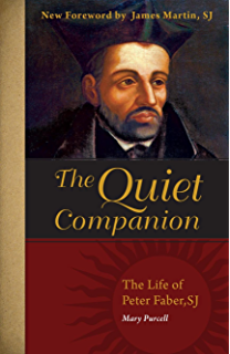 To The Other Towns: A Life of Blessed Peter Faure First Companion of St.Ignatius
