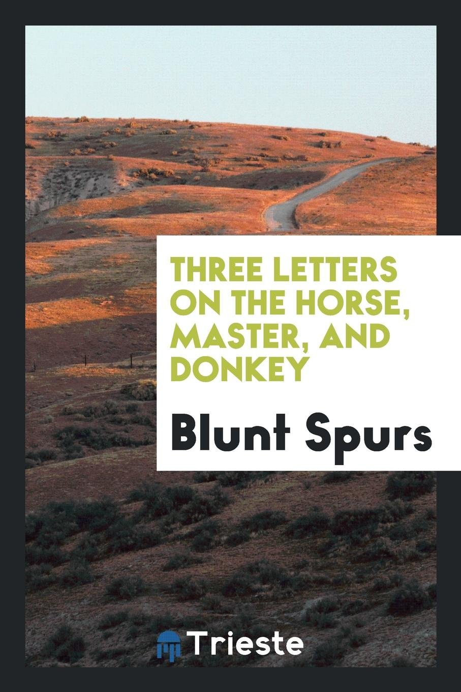Three Letters on the Horse, Master, and Donkey PDF