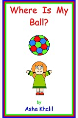 Where Is My Ball? Kindle Edition