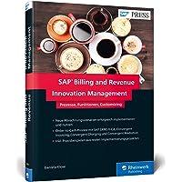 SAP Billing and Revenue Innovation Management: Prozesse, Funktionen und Customizing von SAP BRIM, auch bekannt als SAP Hybris Billing (SAP PRESS)