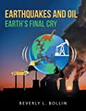 Earthquakes and Oil: Earth's Final Cry