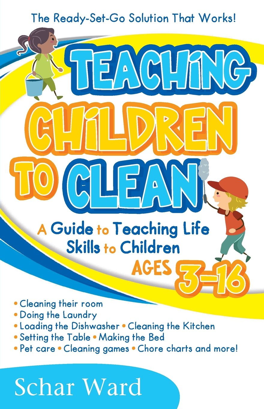 Teaching Children to Clean: The Ready-Set-Go Solution That Works ...