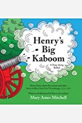 Henry's Big Kaboom: Henry Knox claims the artillery from Fort Ticonderoga, 1775-1776. A ballad. Hardcover