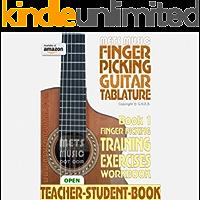 Finger Picking Guitar Tablature Book 1: Finger Picking Training Exercises Workbook