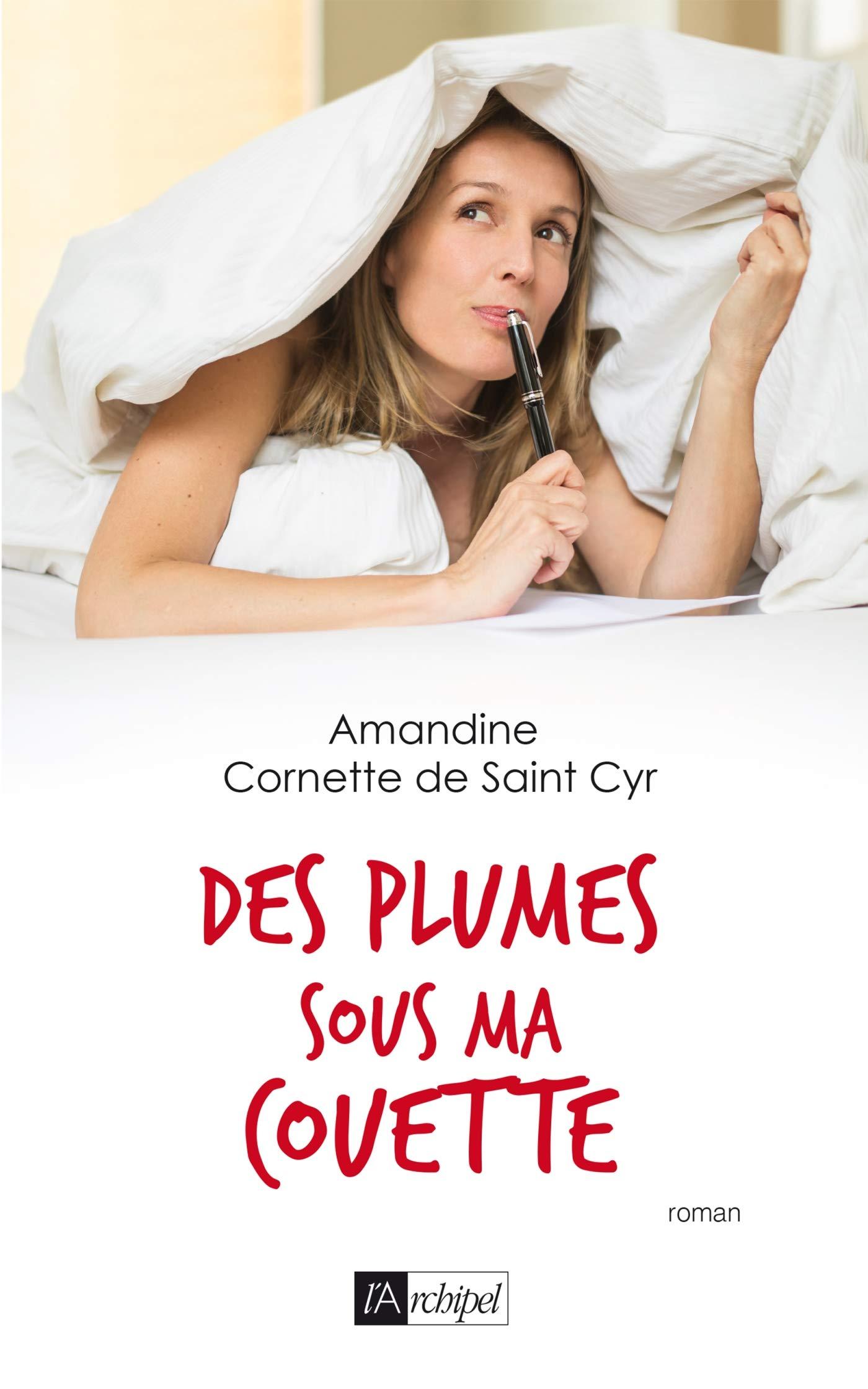 Amazon Fr Des Plumes Sous Ma Couette Amandine Cornette De Saint