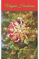 It's Called Grace: Abundant Blessings Series (The Abundant Blessings Series) Paperback