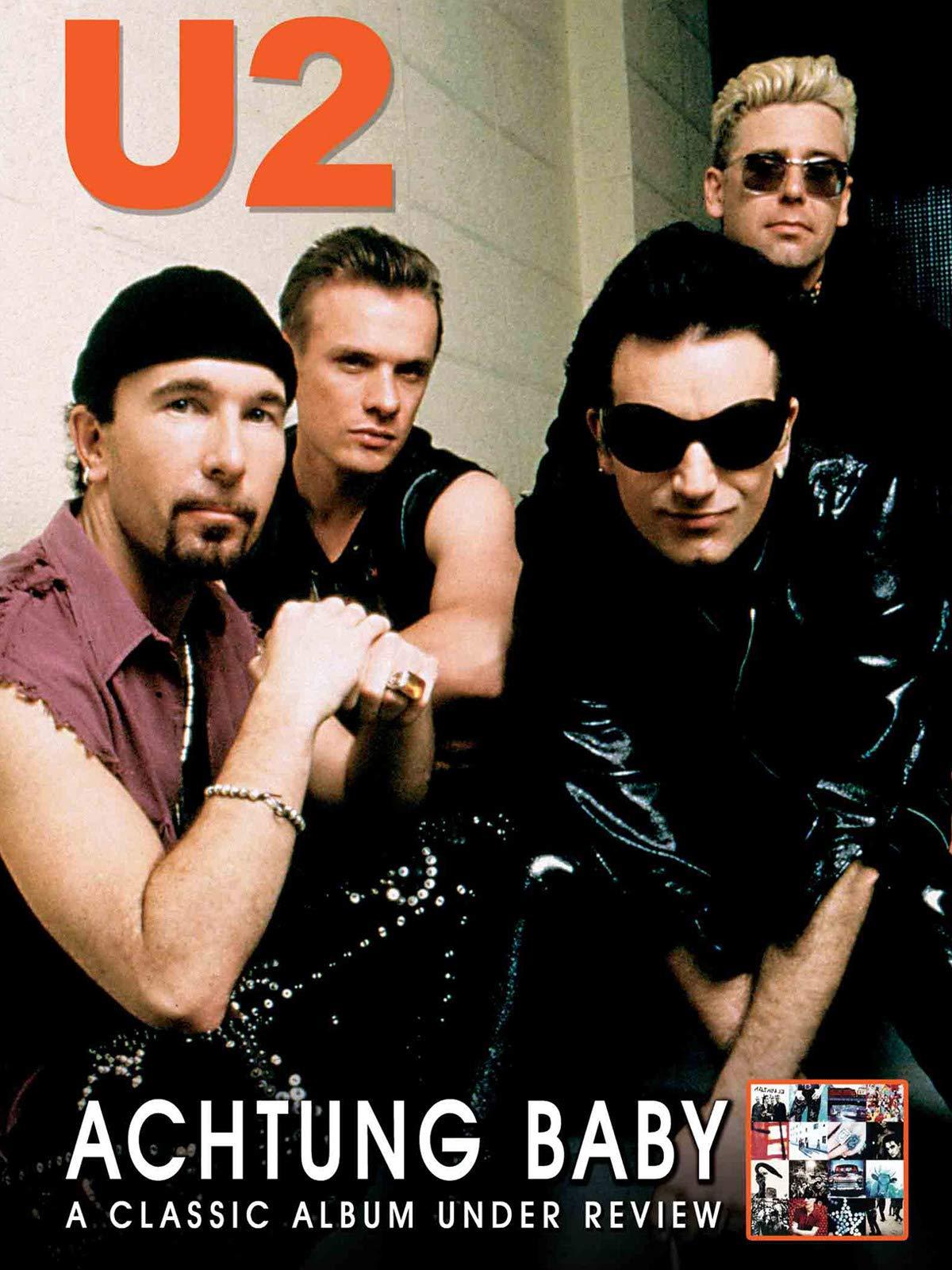 U2 - Achtung Baby: Classic Album Under Review