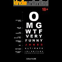Funny Jokes: Ultimate LoL Edition (Jokes, Dirty Jokes, Funny Anecdotes, Best jokes, Jokes for Adults)