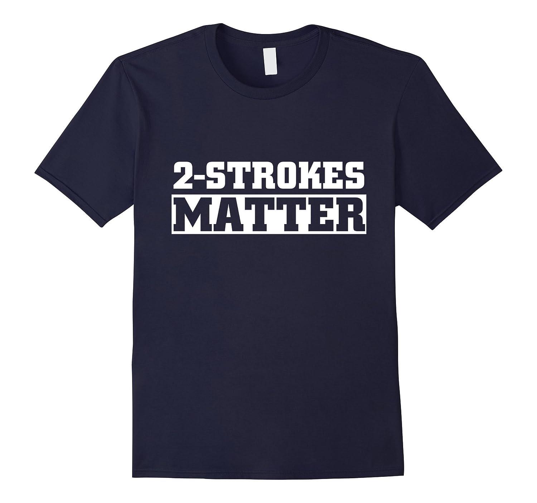 2 Strokes Matter-CL