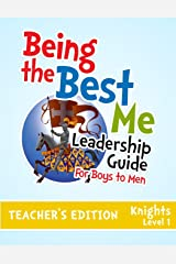 Being the Best Me Leadership Guide  for  Boys to Men: Leader's Guide Level 1 Paperback