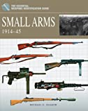 Small Arms 1914-45 (Essential Identification Guide)