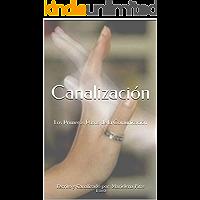 Canalización: Los Primeros Pasos de la Comunicación (Canalizacion nº 1)