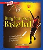 Being Your Best at Basketball (True Books)