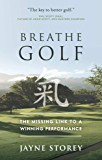 Breathe GOLF: The Missing Link to a Winning Performance (English Edition)