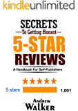 Secrets to Getting Honest 5-Star Reviews: A Handbook for Self-Publishers