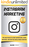 Instagram Marketing: Tips and Tricks to Start Advertising, Avoid Mistakes and Win the Social Media Warfare (English Edition)
