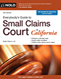 Everybody's Guide to Small Claims Court in California (Everybody's Guide to Small Claims Court. California Edition)
