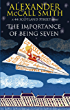 The Importance Of Being Seven (The 44 Scotland Street Series Book 6)