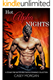 Hot Alpha Nights: A Steamy PNR Shifter and Fantasy Romance Collection