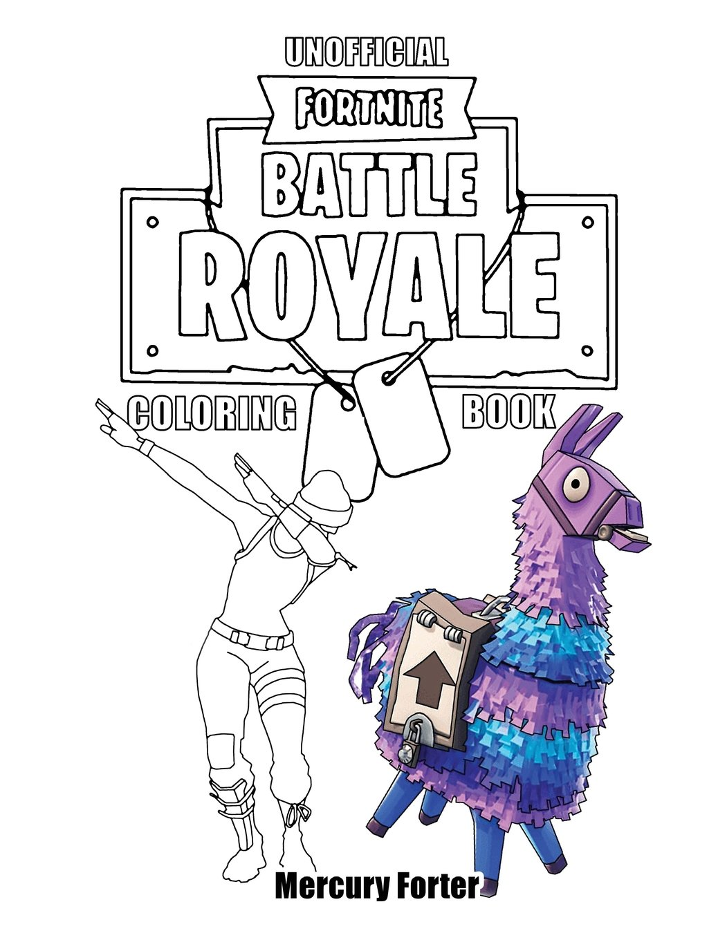Fortnite Coloring Book Unofficial Fortnite Coloring Book For Kids