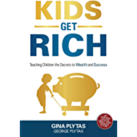 Kids Get Rich: Teaching Children the Secrets to Wealth and Success (English Edition)