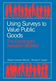 Using Surveys to Value Public Goods: The Contingent