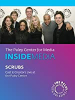 Scrubs: Cast & Creators Live at the Paley Center