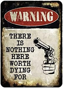Up North Outfitters Warning There is Nothing Here Worth Dying for Warning Sign, Man Cave, Bar, Basement, Garage. Metal 16 x 12