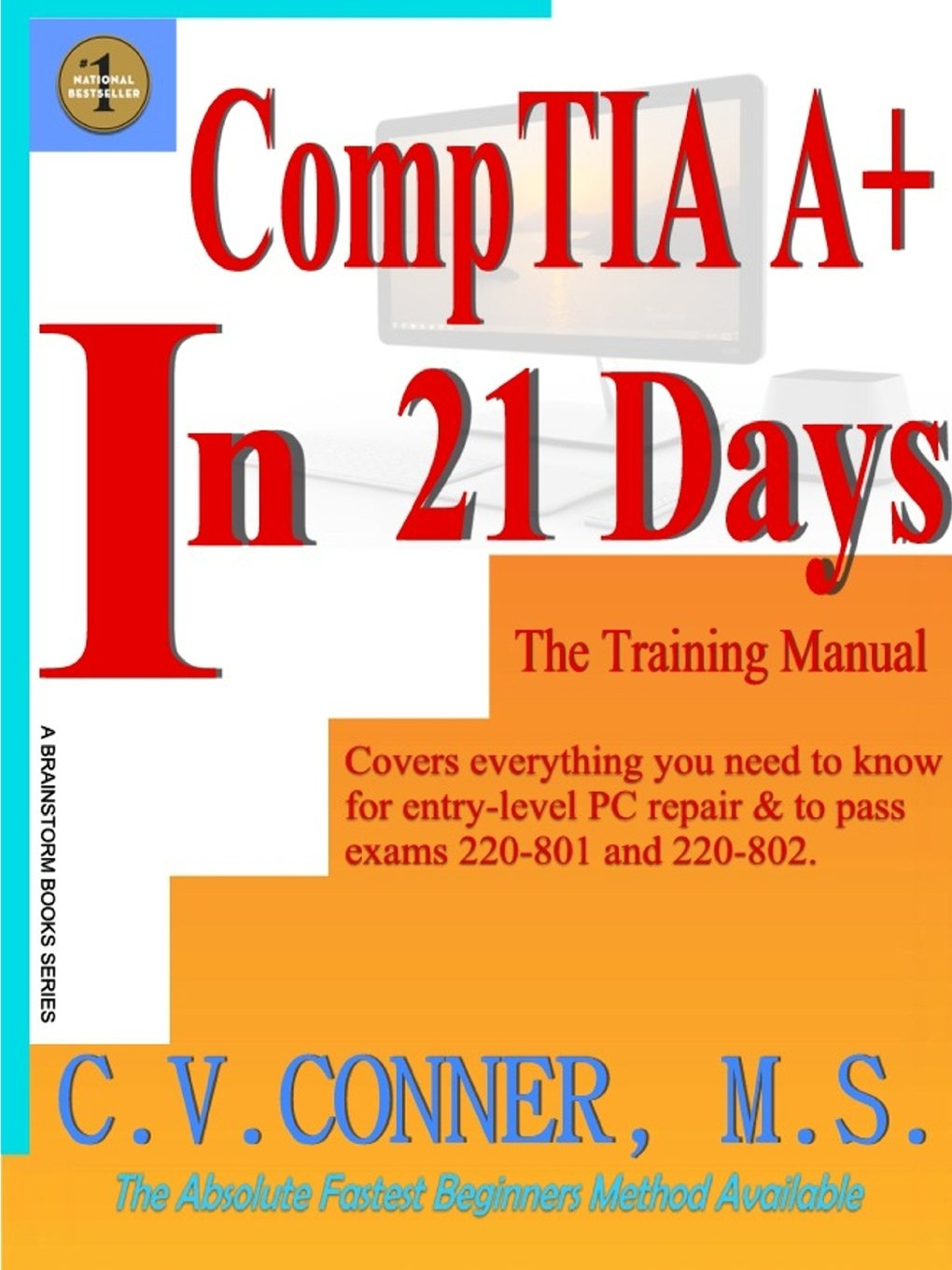 CompTia A+ In 21 Days - Training Manual: C.V. Conner: 9781312254411:  Amazon.com: Books