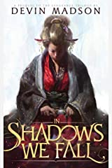 In Shadows We Fall Paperback