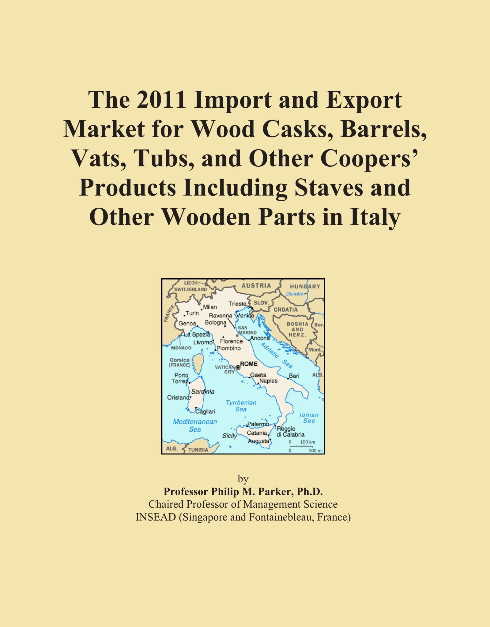 Download The 2011 Import and Export Market for Wood Casks, Barrels, Vats, Tubs, and Other Coopers' Products Including Staves and Other Wooden Parts in Italy ebook