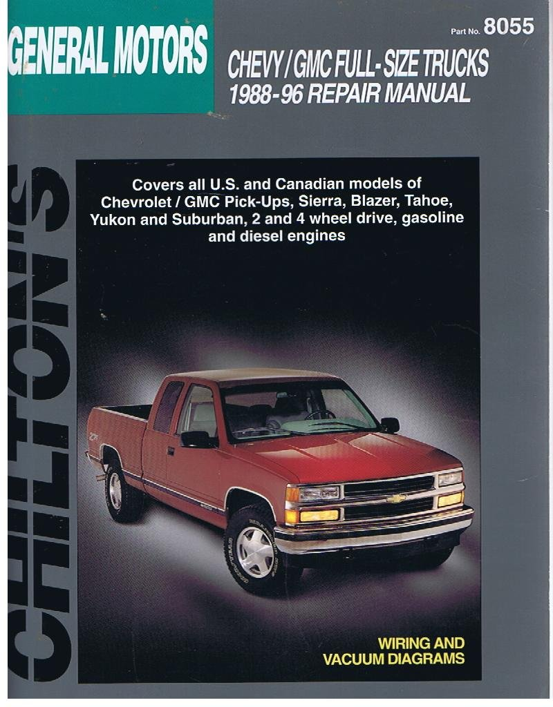 Chiltons General Motors Full Size Trucks 1988 96 Repair Manual Tahoe Engine Diagram Chilton 9780801987984 Books