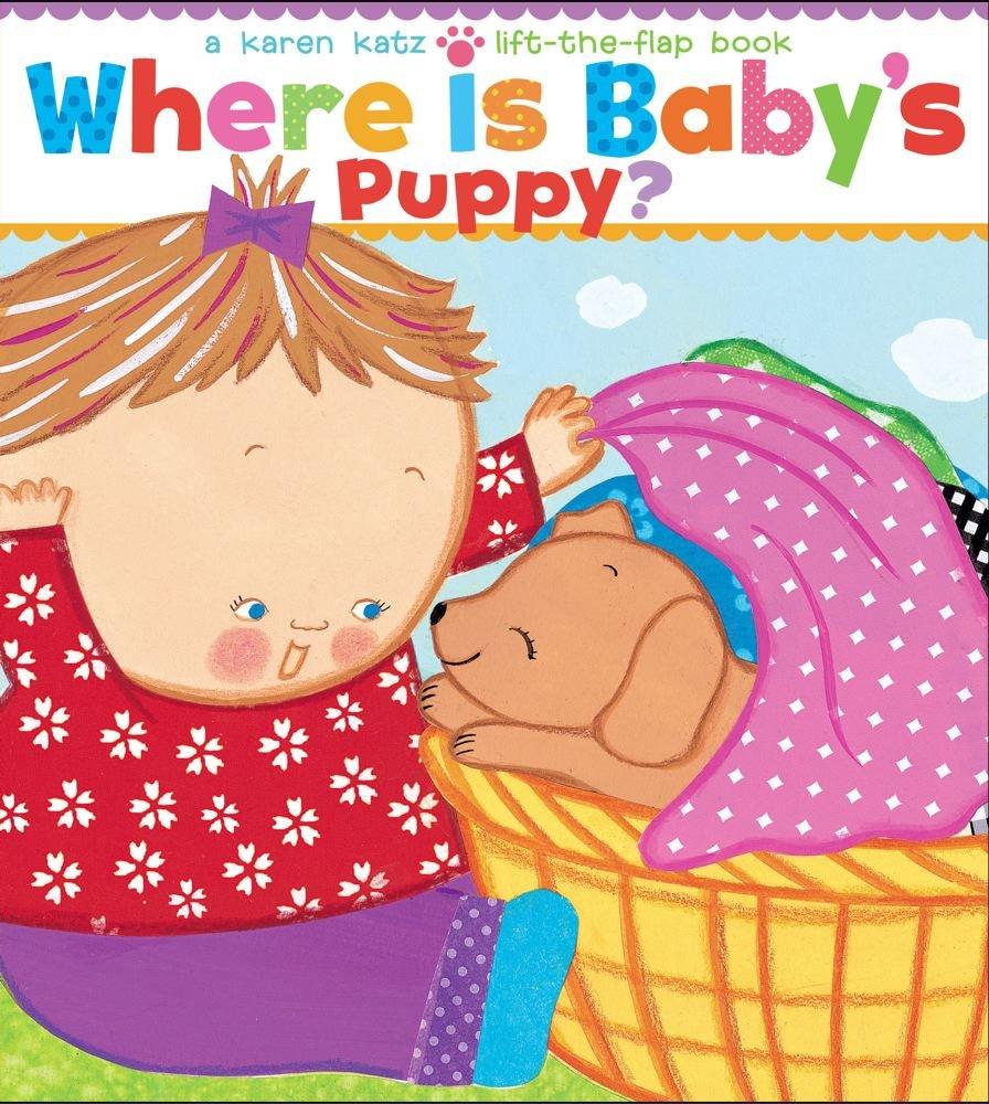 Read Online Where Is Baby's Puppy?: A Lift-the-Flap Book (Karen Katz Lift-the-Flap Books) ebook