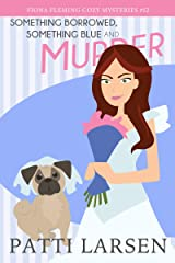 Something Borrowed, Something Blue and Murder (Fiona Fleming Cozy Mysteries Book 12) Kindle Edition