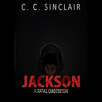 Jackson: A Fatal Obsession (English Edition)