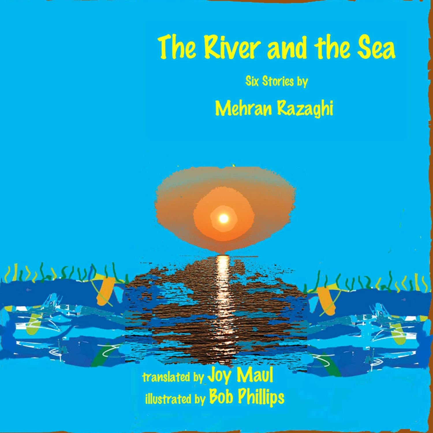 Read Online The River And The Sea: Six Stories pdf epub