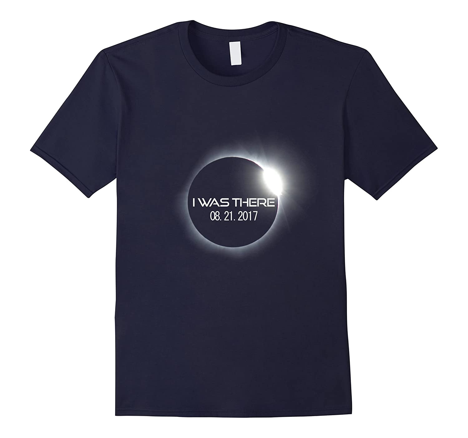 """""""I Was There"""" Total Solar Eclipse 2017 T-Shirts"""
