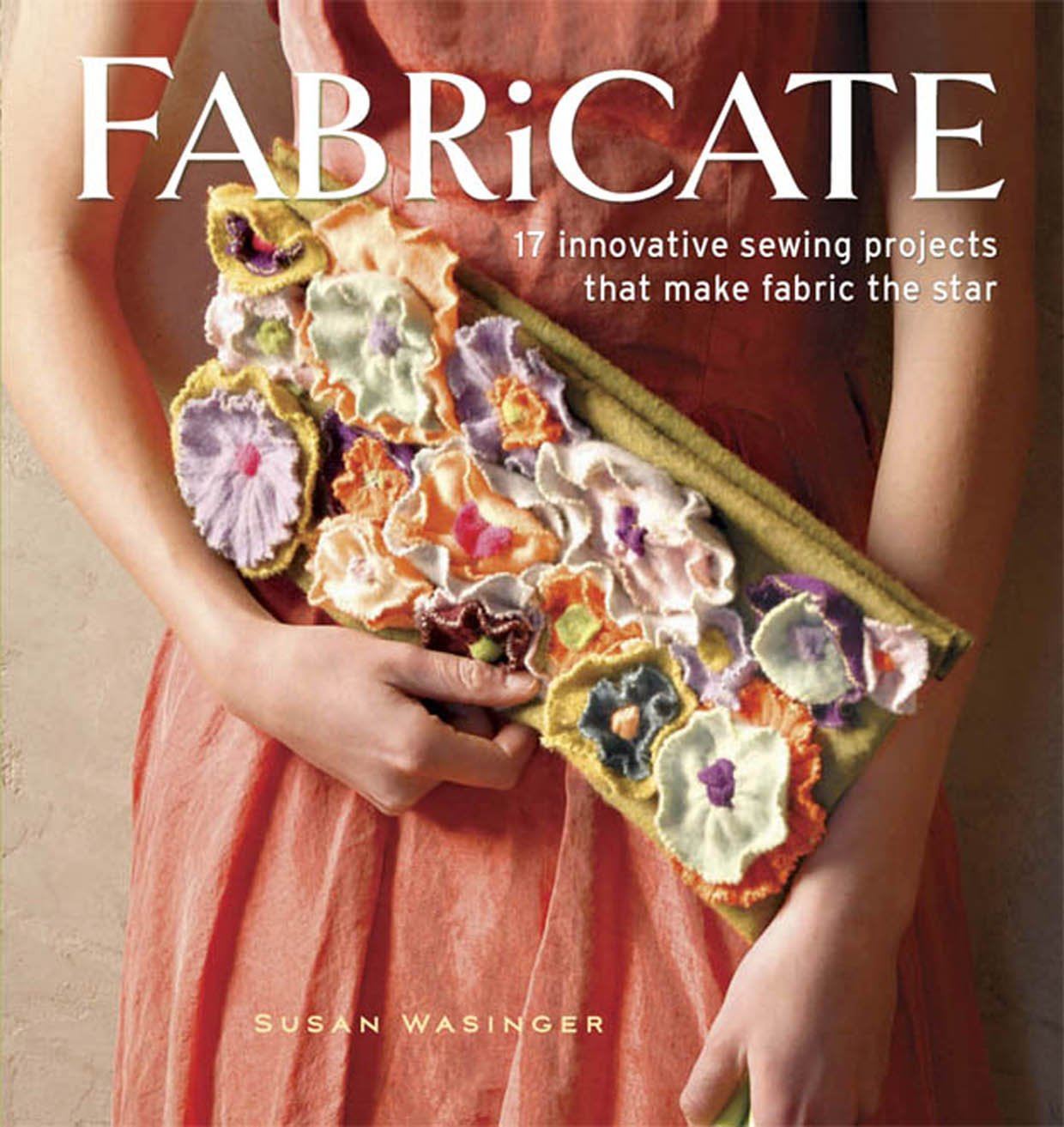 Download Fabricate: 2 Innovative Sewing Projects that Make Fabric the Star pdf epub