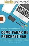 Como Parar de Procrastinar: O guia definitivo para seu sucesso