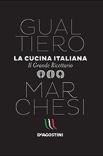 la migliore cucina del mondo: a gastronomic tour along the shores ... - Migliore Cucina Italiana